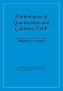 Mathematics of Quantization and Quantum Fields