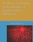 Plurixcel  Emerging Technologies of Regenerative Medicine