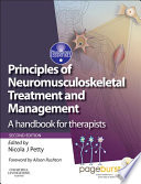 """Principles of Neuromusculoskeletal Treatment and Management E-Book: A Handbook for Therapists"" by Nicola J. Petty, Alison Rushton"