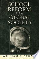 School Reform In A Global Society