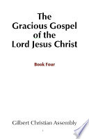 The Gracious Gospel Of The Lord Jesus Christ