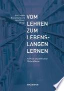 Vom Lehren zum Lebenslangen Lernen  : Formate akademischer Weiterbildung