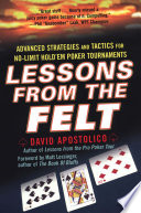 Lessons From The Felt  Advanced Strategies And Tactics For No limit Hold em Tournaments