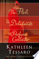 Kathleen Tessaro 3 Book Collection  The Flirt  The Debutante  The Perfume Collector