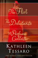 Kathleen Tessaro 3 Book Collection The Flirt The Debutante The Perfume Collector Book
