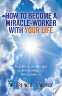 How to Become a Miracle Worker with Your Life Book PDF