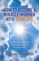 How to Become a Miracle Worker with Your Life