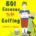 501 Excuses to Go Golfing