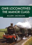 GWR Locomotives  The Manor Class