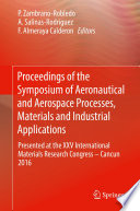 Proceedings Of The Symposium Of Aeronautical And Aerospace Processes Materials And Industrial Applications