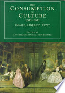 The Consumption Of Culture 1600 1800 Book