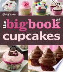"""The Betty Crocker The Big Book of Cupcakes"" by Betty Crocker"