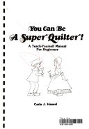 You Can be a Super Quilter