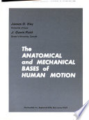 The Anatomical and Mechanical Bases of Human Motion