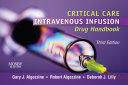 Critical Care Intravenous Infusion Drug Handbook - E-Book