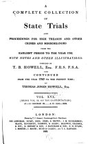A Complete Collection of State Trials and Proceedings for High Treason and Other Crimes and Misdemeanors from the Earliest Period to the Year 1783, with Notes and Other Illustrations ebook