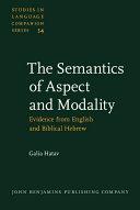 The Semantics of Aspect and Modality