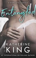 Entangled: Complete Series Box Set Book One, Two & Three