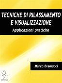 Tecniche di rilassamento e visualizzazione. Applicazioni pratiche