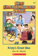 The Baby Sitters Club  1  Kristy s Great Idea Book
