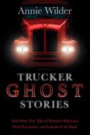 Trucker Ghost Stories