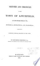 Sketches And Chronicles Of The Town Of Litchfield Connecticut