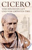 Vom höchsten Gut und vom größten Übel  : De finibus bonorum et malorum libri quinque