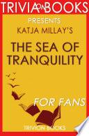 The Sea of Tranquility: A Novel By Katja Millay (Trivia-On-Books)
