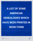 A List of Some American Genealogies which Have Been Printed in Book Form