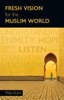 Fresh Vision for the Muslim World Pdf/ePub eBook