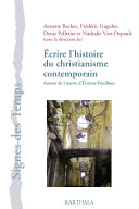 Ecrire l'histoire du christianisme contemporain. Autour de l'oeuvre d'Etienne Fouilloux