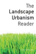 The Landscape Urbanism Reader