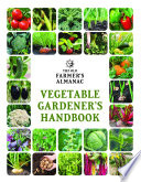 """The Old Farmer's Almanac Vegetable Gardener's Handbook"" by Old Farmer's Almanac"