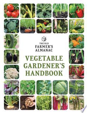 Download The Old Farmer's Almanac Vegetable Gardener's Handbook Free Books - E-BOOK ONLINE