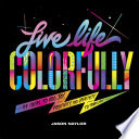 Live Life Colorfully Book PDF