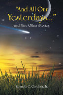 """""""And All Our Yesterdays..."""" and Nine Other Stories Pdf"""
