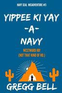 Yippee Ki Yay A Navy
