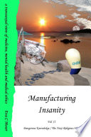 Manufacturing Insanity - Vol. 2 - Dangerous Knowledge / The Next Religious War