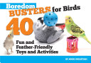 Boredom Busters for Birds [Pdf/ePub] eBook