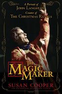 The Magic Maker: A Portrait of John Langstaff, Creator of the Christmas Revels