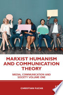 Marxist Humanism and Communication Theory Book