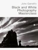 John Garrett's Black and White Photography Masterclass