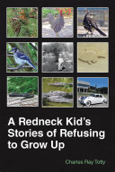 A Redneck Kid   S Stories of Refusing to Grow Up