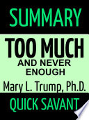 Summary  Too Much and Never Enough  Mary L  Trump