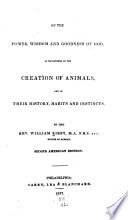 The Bridgewater Treatises On The Power Wisdom And Goodness Of God As Manifested In The Creation Treatise I Ix On The Power Wisdom And Goodness Of God As Manifested In The Creation Of Animals By William Kirby 2d Ed