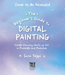 The Beginner S Guide To Digital Painting