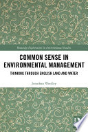 Common Sense in Environmental Management