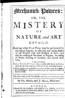 Mechanick powers  Or  The Mistery of Nature and Art Unvail d Book