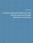 A Concise Chronicle History of the African American People Eperience in America