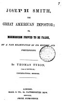 Joseph Smith, the great American impostor; or, Mormonism proved to be false